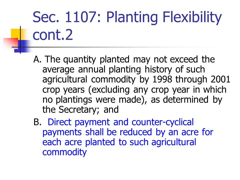 Sec. 1107: Planting Flexibility cont.2 A.