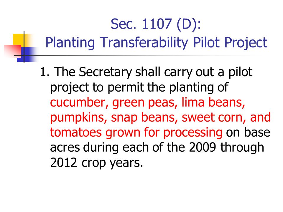 Sec. 1107 (D): Planting Transferability Pilot Project 1.