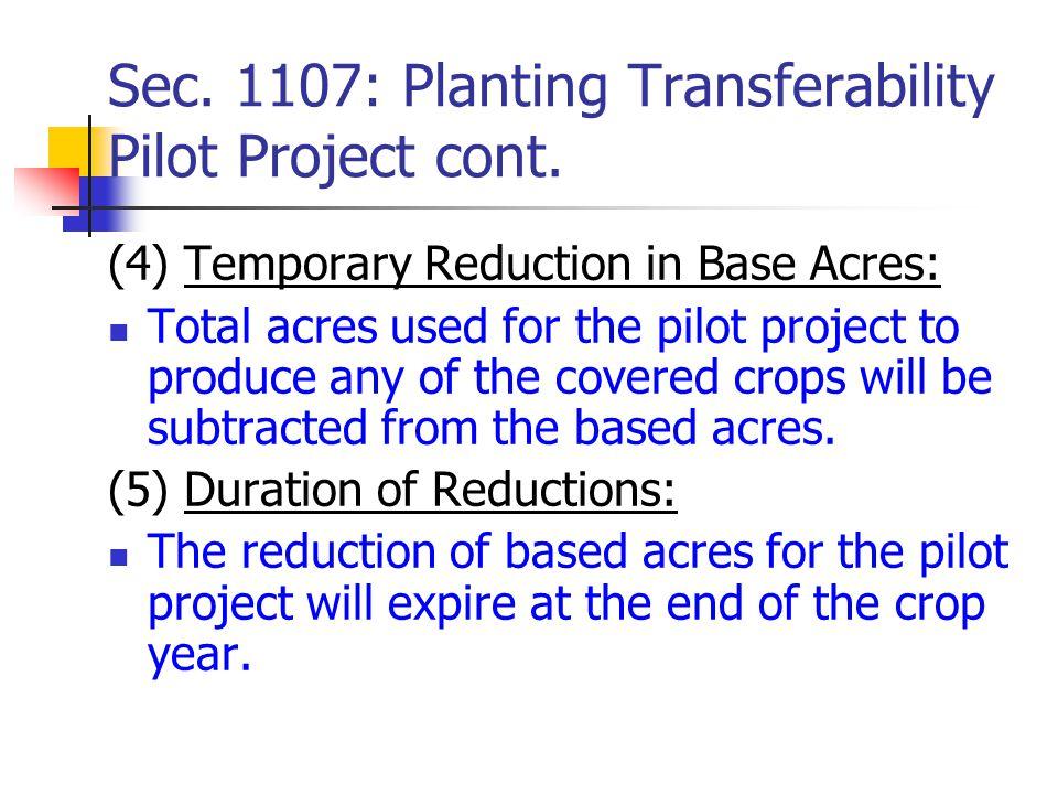 Sec. 1107: Planting Transferability Pilot Project cont.