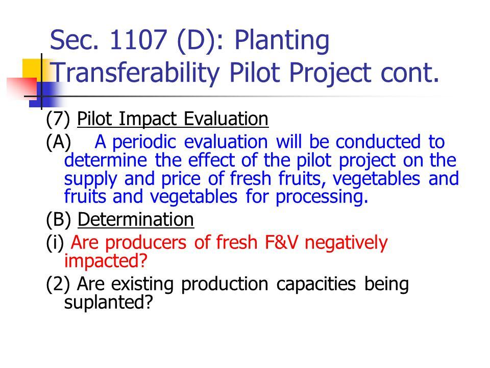 Sec. 1107 (D): Planting Transferability Pilot Project cont.
