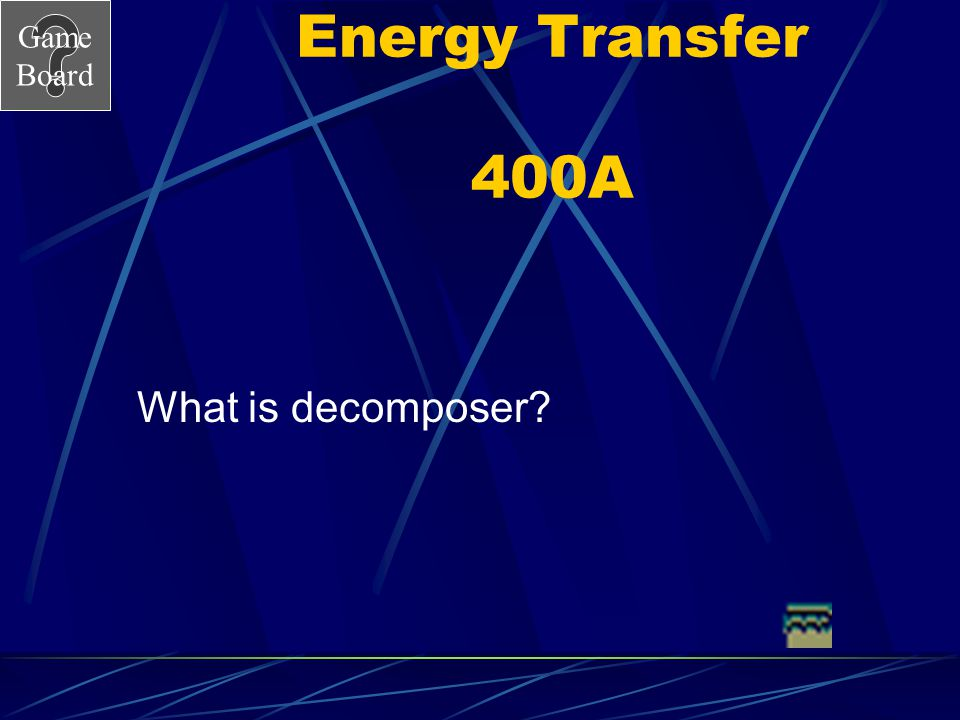 Game Board Energy Transfer 400 What is the niche of a mushroom Answer