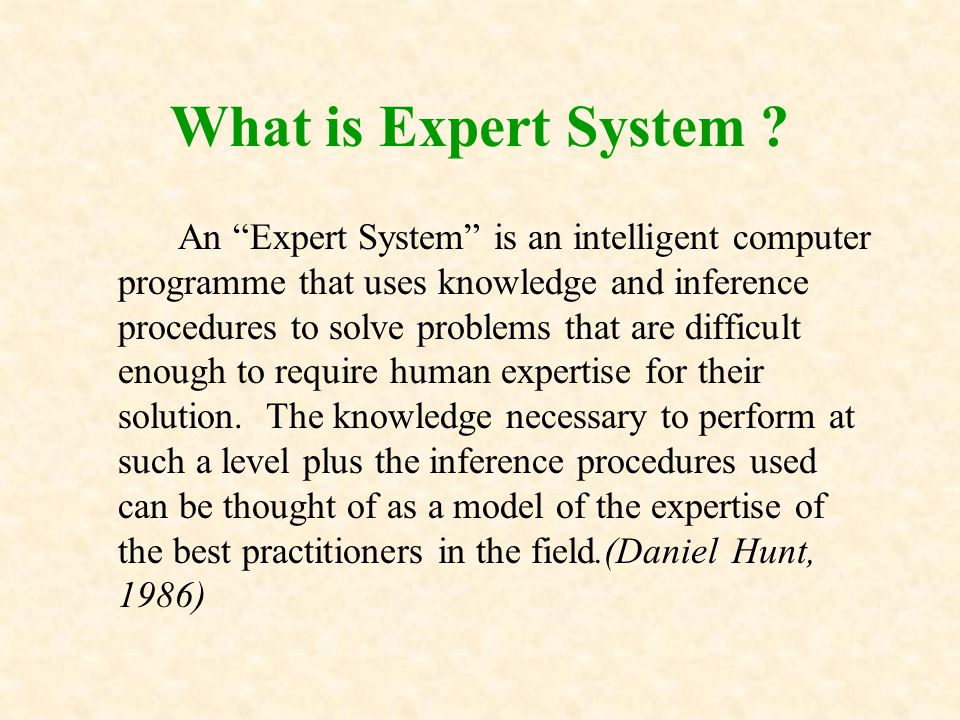 What is Expert System .