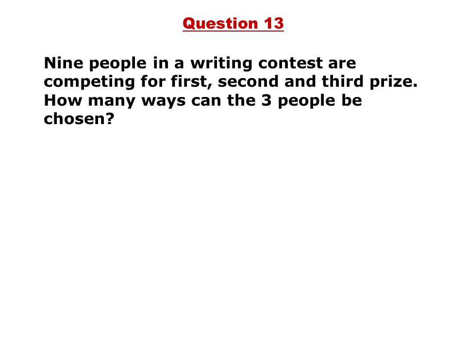 Nine people in a writing contest are competing for first, second and third prize.