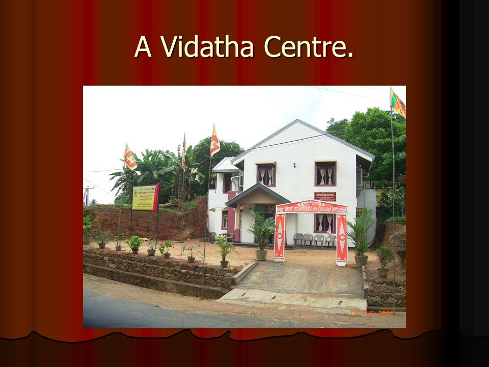 A Vidatha Centre.