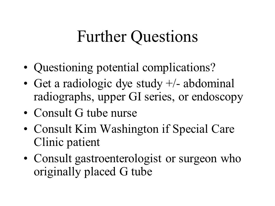 Further Questions Questioning potential complications.