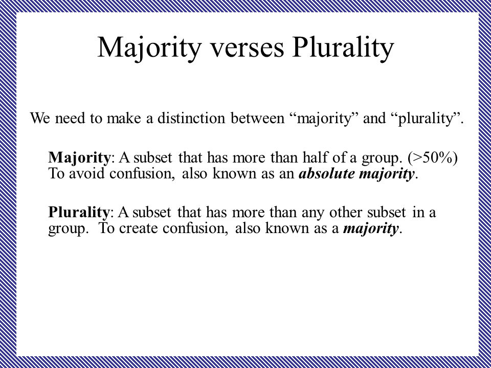Plurality and Pairwise Comparison Methods Both satisfy the majority wins rule.