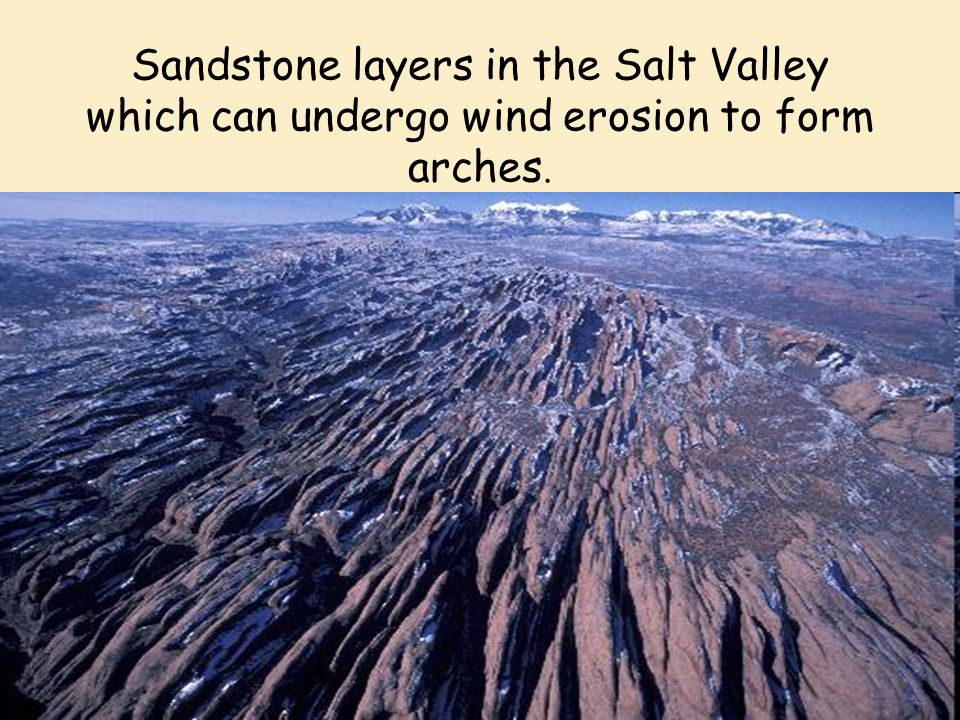 Sandstone layers in the Salt Valley which can undergo wind erosion to form arches.