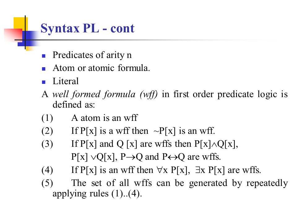 Predicates of arity n Atom or atomic formula.