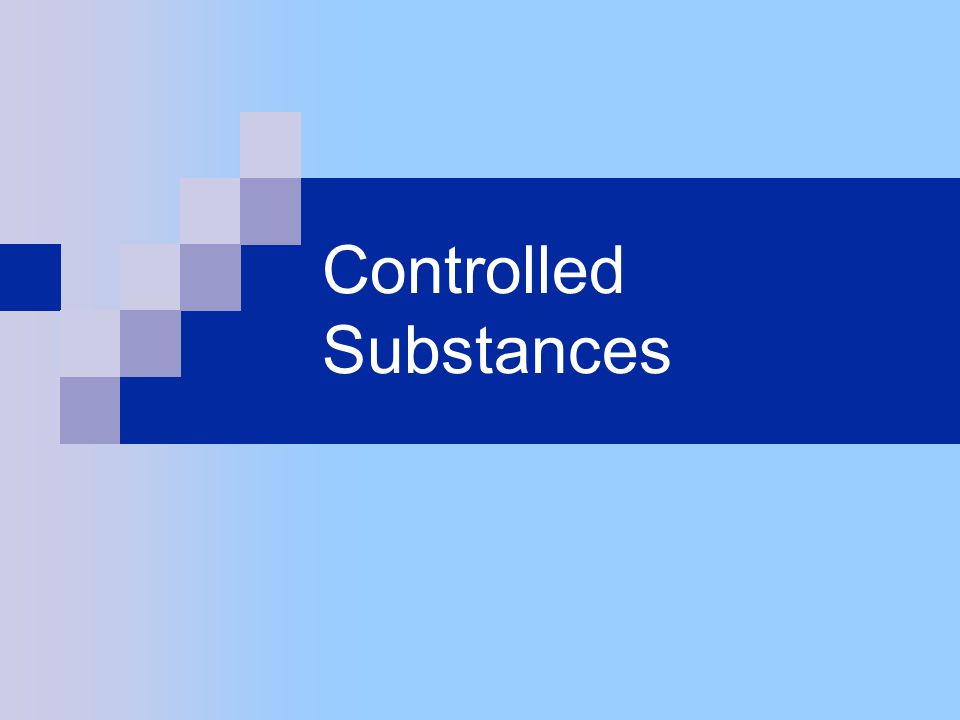 What is a controlled substance.