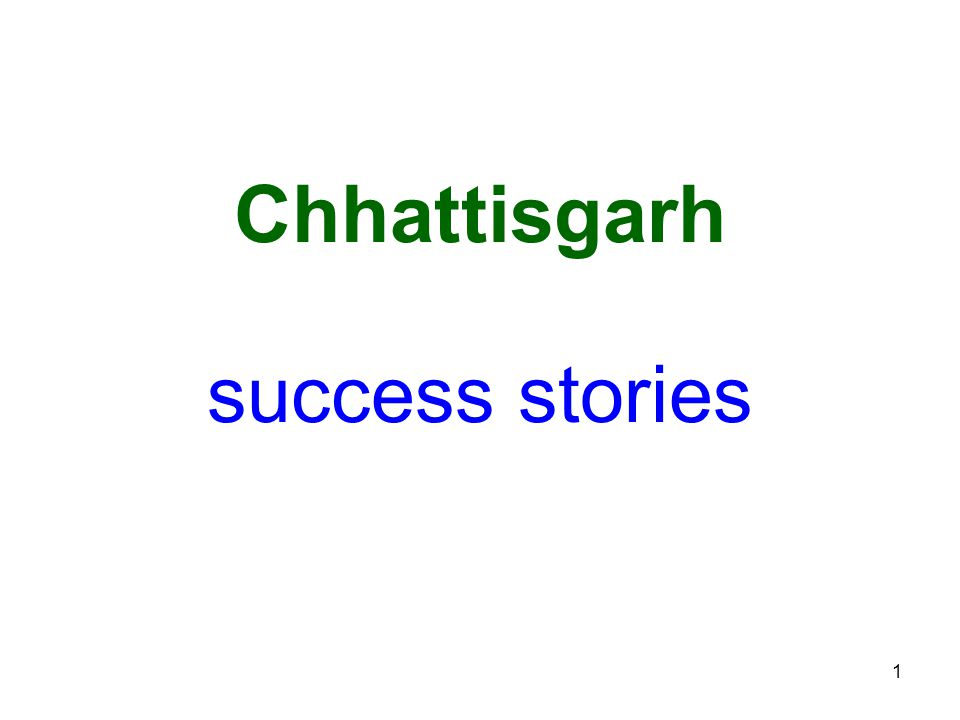 1 success stories Chhattisgarh