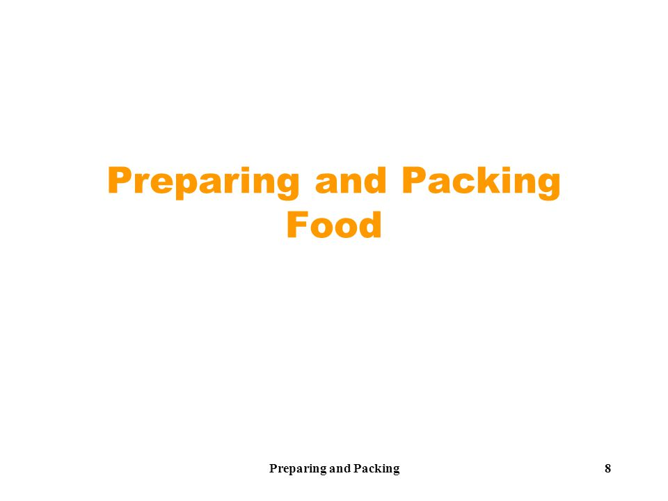 Preparing and Packing 9 Raw Pack  For foods that lose shape when cooked.