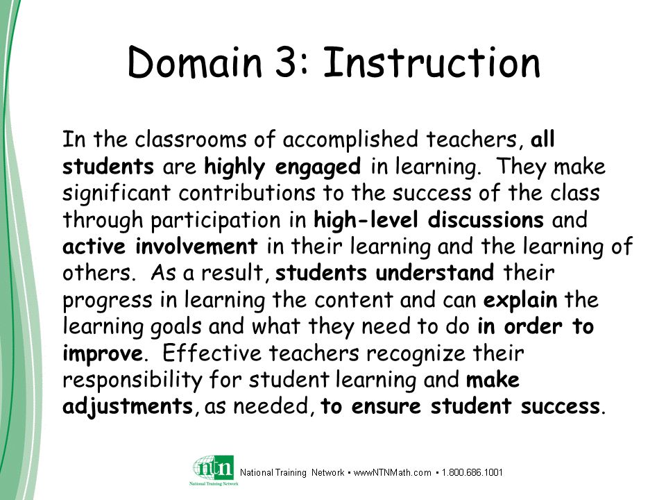Domain 3: Instruction In the classrooms of accomplished teachers, all students are highly engaged in learning.