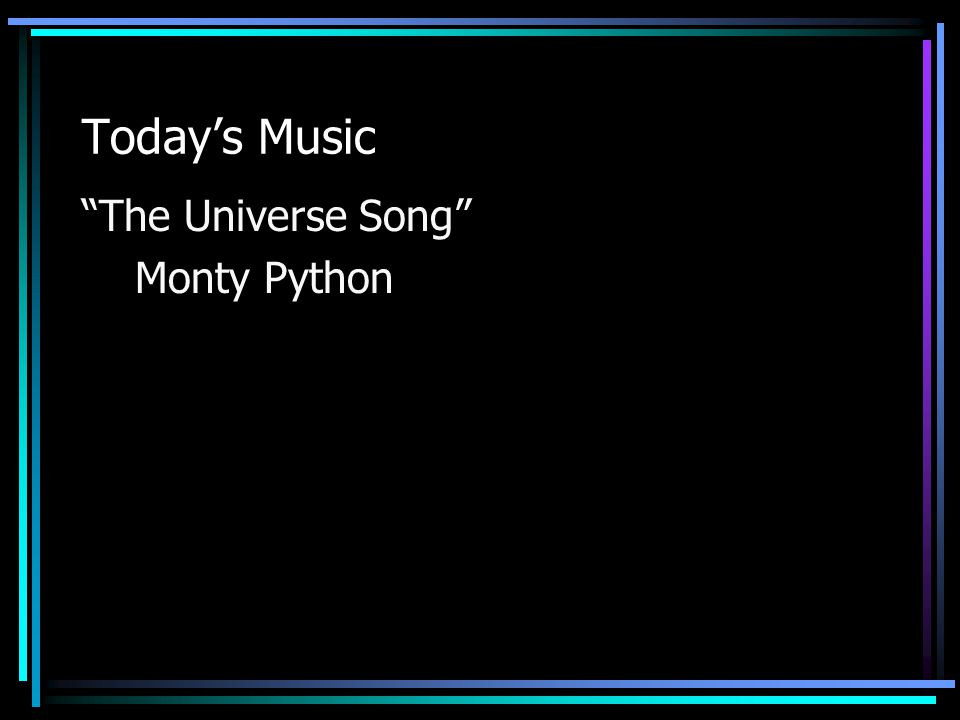 """Today's Music """"The Universe Song"""" Monty Python"""