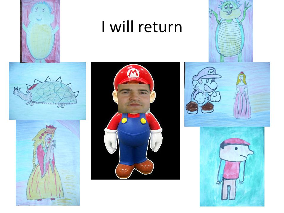 I will return