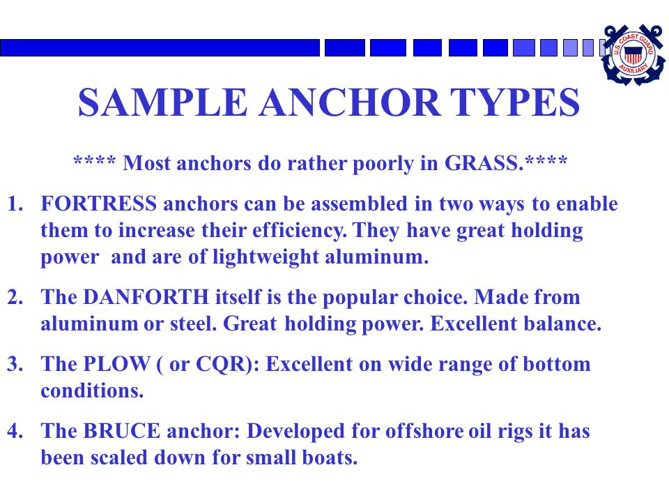 SAMPLE ANCHOR TYPES **** Most anchors do rather poorly in GRASS.**** 1.FORTRESS anchors can be assembled in two ways to enable them to increase their