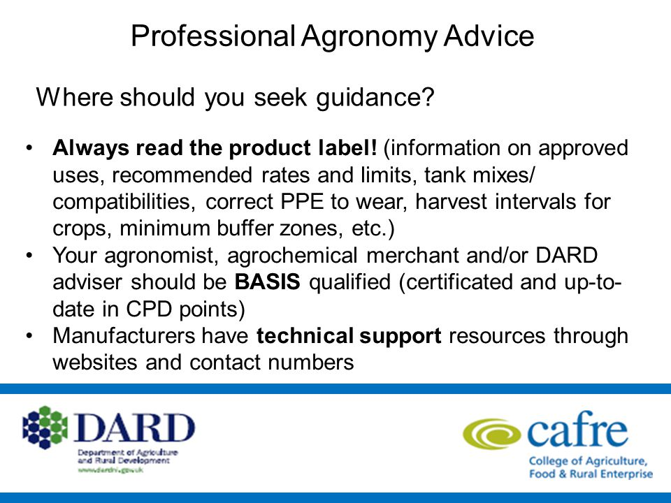 Professional Agronomy Advice Always read the product label.