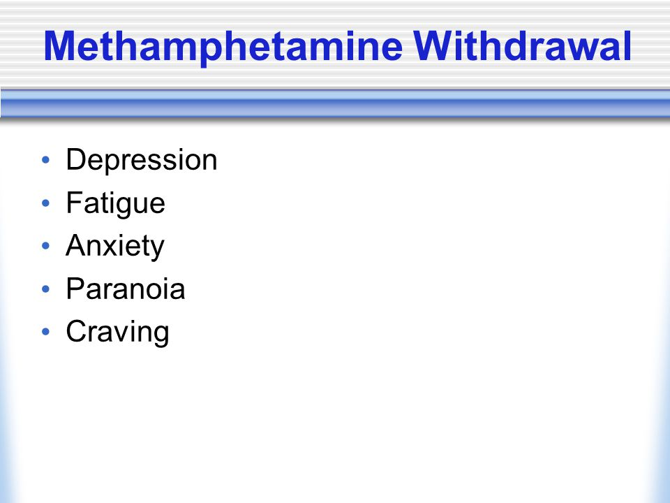 Methamphetamine Withdrawal Depression Fatigue Anxiety Paranoia Craving