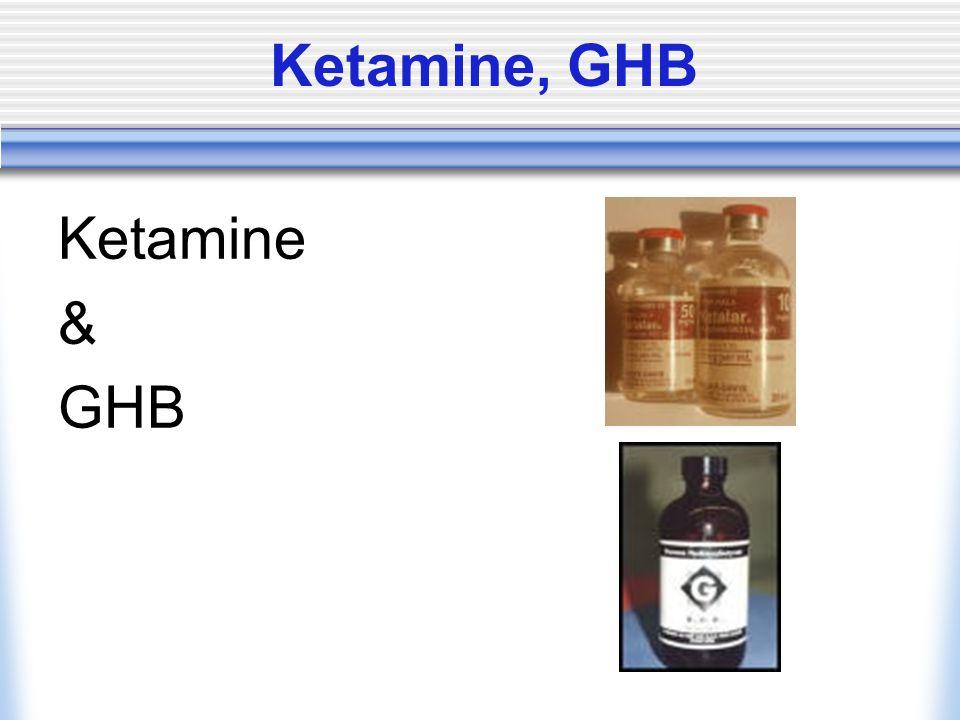 Ketamine, GHB Ketamine & GHB