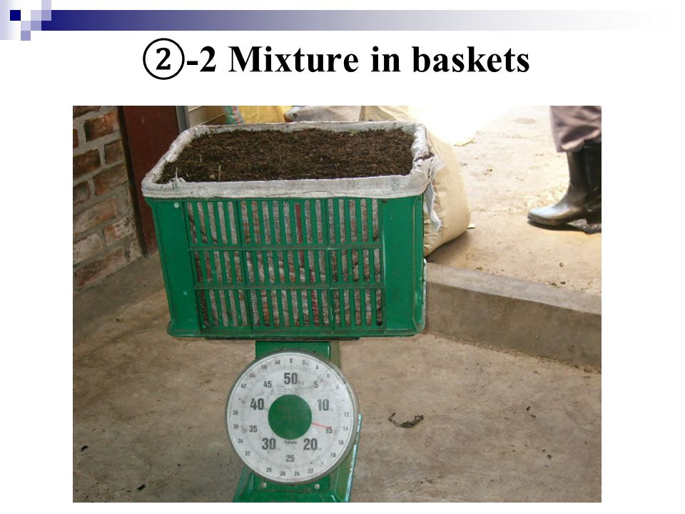 ② -2 Mixture in baskets