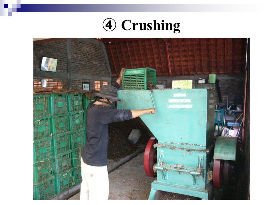 ④ Crushing
