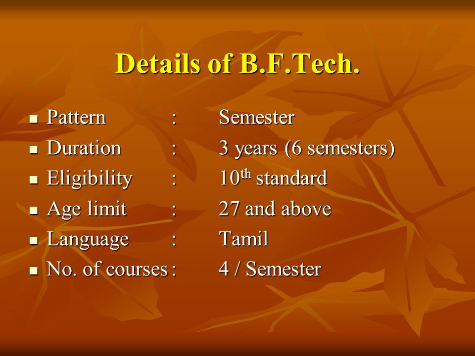 Details of B.F.Tech.