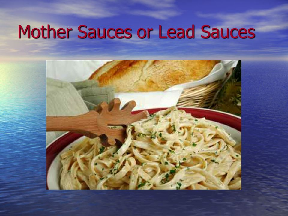 Mother Sauces or Lead Sauces