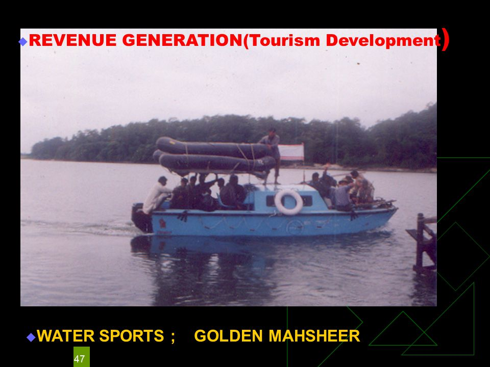 47  WATER SPORTS ; GOLDEN MAHSHEER  REVENUE GENERATION(Tourism Development )
