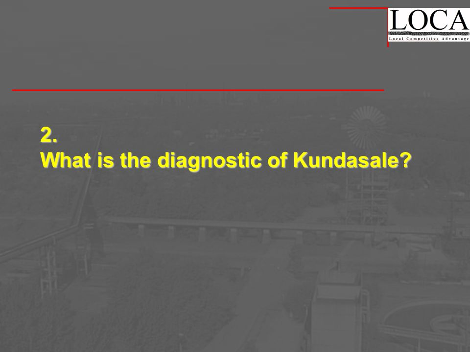 2. What is the diagnostic of Kundasale?