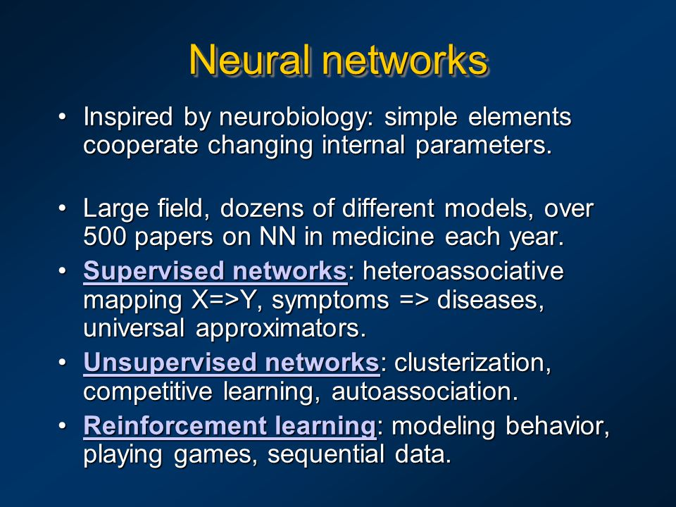 Neural networks Inspired by neurobiology: simple elements cooperate changing internal parameters.Inspired by neurobiology: simple elements cooperate changing internal parameters.