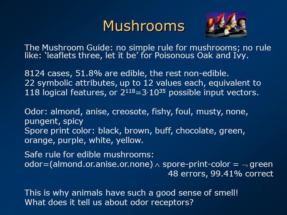 Mushrooms The Mushroom Guide: no simple rule for mushrooms; no rule like: 'leaflets three, let it be' for Poisonous Oak and Ivy. 8124 cases, 51.8% are