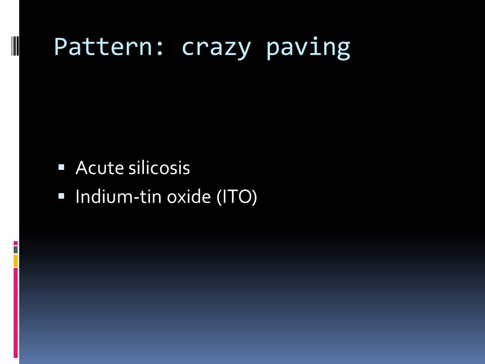 Pattern: crazy paving  Acute silicosis  Indium-tin oxide (ITO)