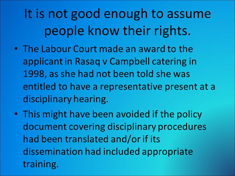 It is not good enough to assume people know their rights.