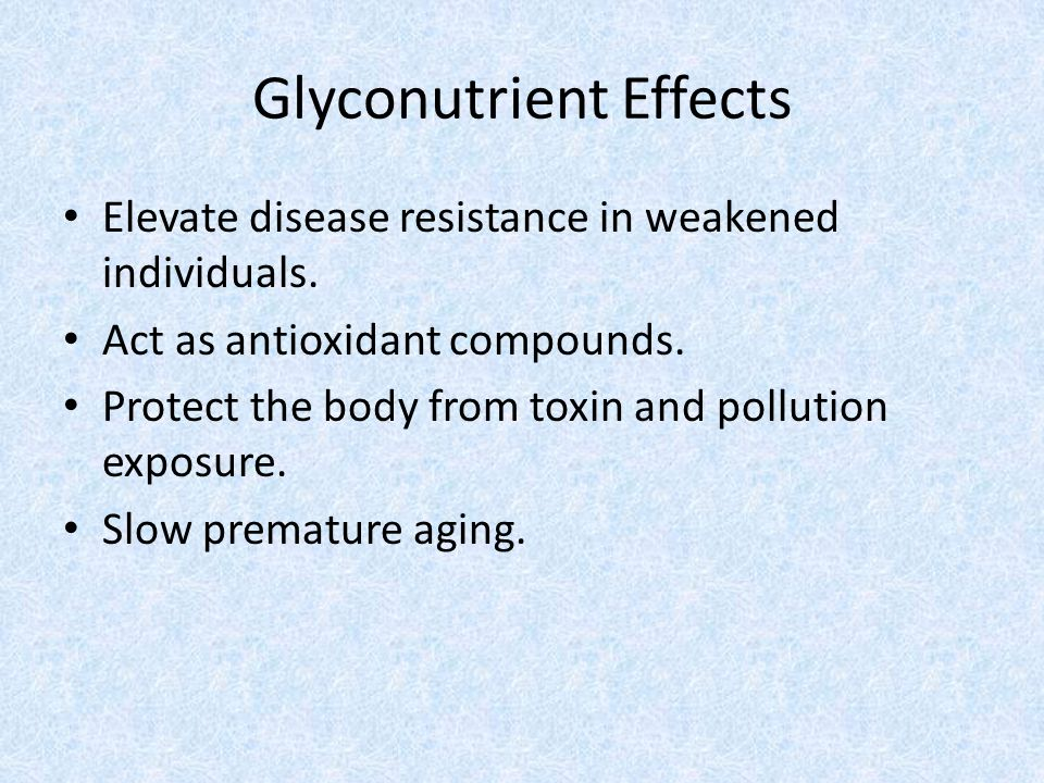Glyconutrient Effects Elevate disease resistance in weakened individuals.
