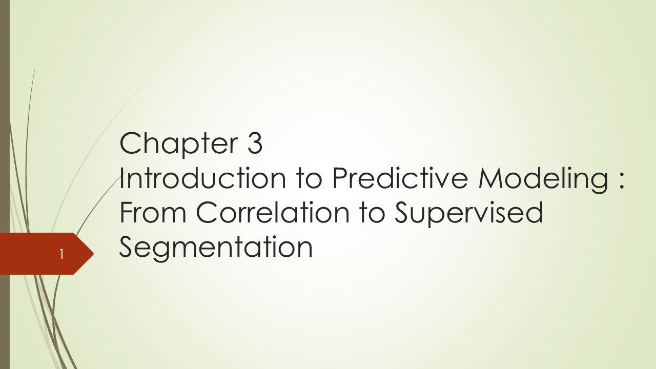  Fundamental concepts:  Identifying informative attributes; Segmenting data by progressive attribute selection.