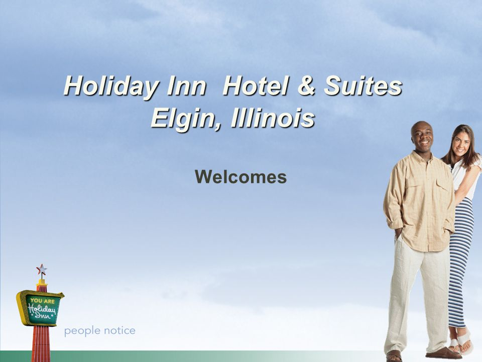 1 Holiday Inn Hotel & Suites Elgin, Illinois Welcomes