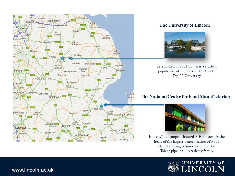 www.lincoln.ac.uk is a satellite campus situated in Holbeach, in the heart of the largest concentration of Food Manufacturing businesses in the UK.