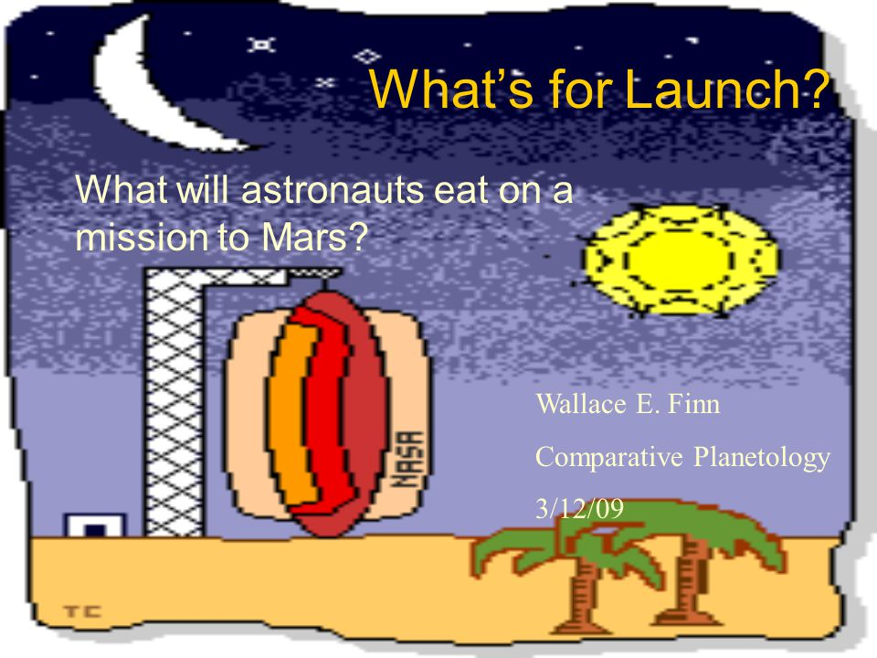 What's for Launch. What will astronauts eat on a mission to Mars.