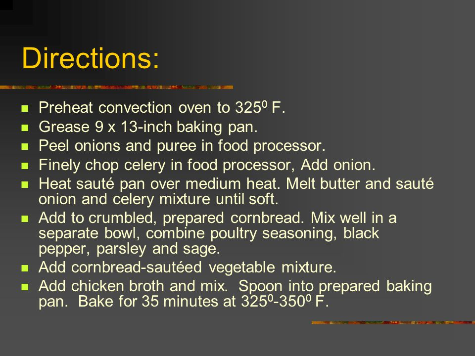 Directions: Preheat convection oven to 325 0 F. Grease 9 x 13-inch baking pan.