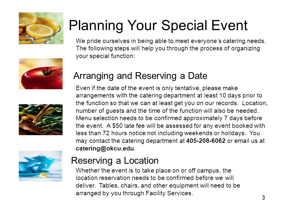 4 Planning Your Special Event (cont.) Requirements for Event Before an event can occur, the Catering Department must have an approved Requisition for Food Service or Purchase Order.