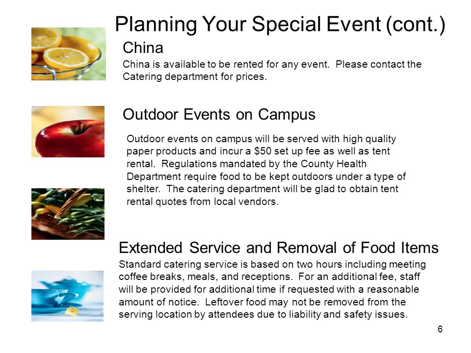 6 Planning Your Special Event (cont.) China China is available to be rented for any event.