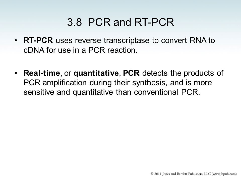 3.8 PCR and RT-PCR RT-PCR uses reverse transcriptase to convert RNA to cDNA for use in a PCR reaction. Real-time, or quantitative, PCR detects the pro
