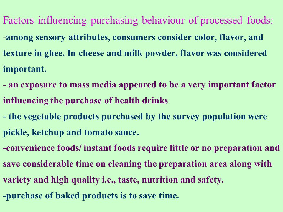 Factors influencing purchasing behaviour of processed foods: -among sensory attributes, consumers consider color, flavor, and texture in ghee. In chee