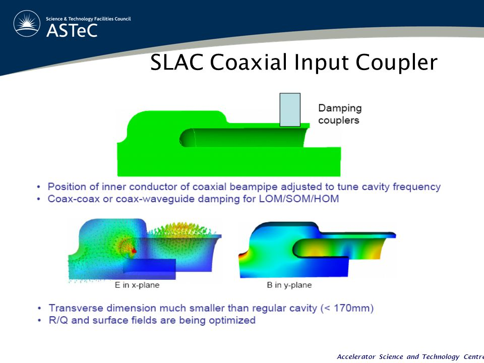 Accelerator Science and Technology Centre SLAC Coaxial Input Coupler