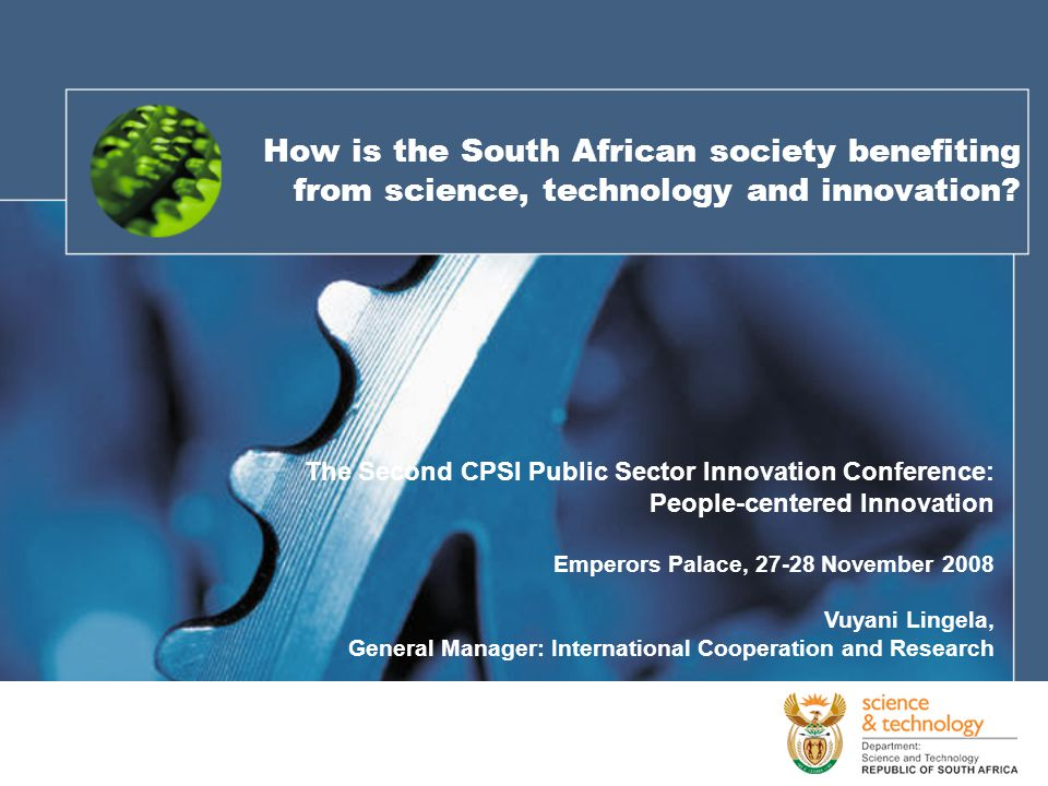 1 How is the South African society benefiting from science, technology and innovation.