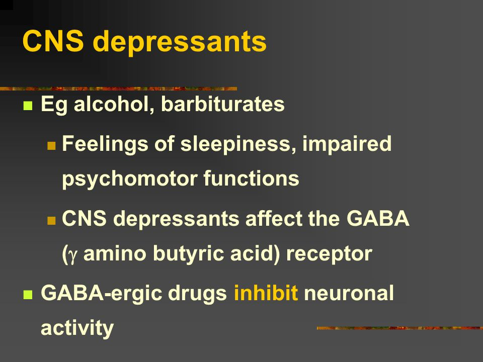 Drugs +ve and –ve effects Alcohol (aggression, antisocial behaviour, criminal behaviour) Cocaine (aggression, suspicion) Antidepressants (drowsiness, dry mouth) Antipsychotics (drowsiness, dry mouth etc) Tolerance (adaptive change in CNS) Dependance (no benefit; only satisfy craving etc)