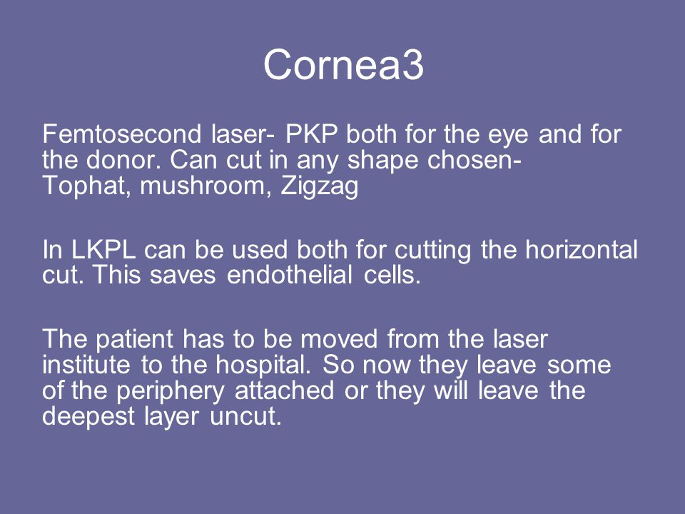 Cornea3 Femtosecond laser- PKP both for the eye and for the donor.
