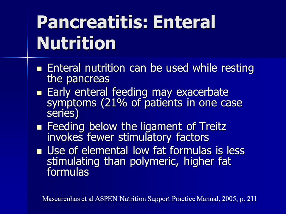 Pancreatitis: Enteral Nutrition Enteral nutrition can be used while resting the pancreas Enteral nutrition can be used while resting the pancreas Earl
