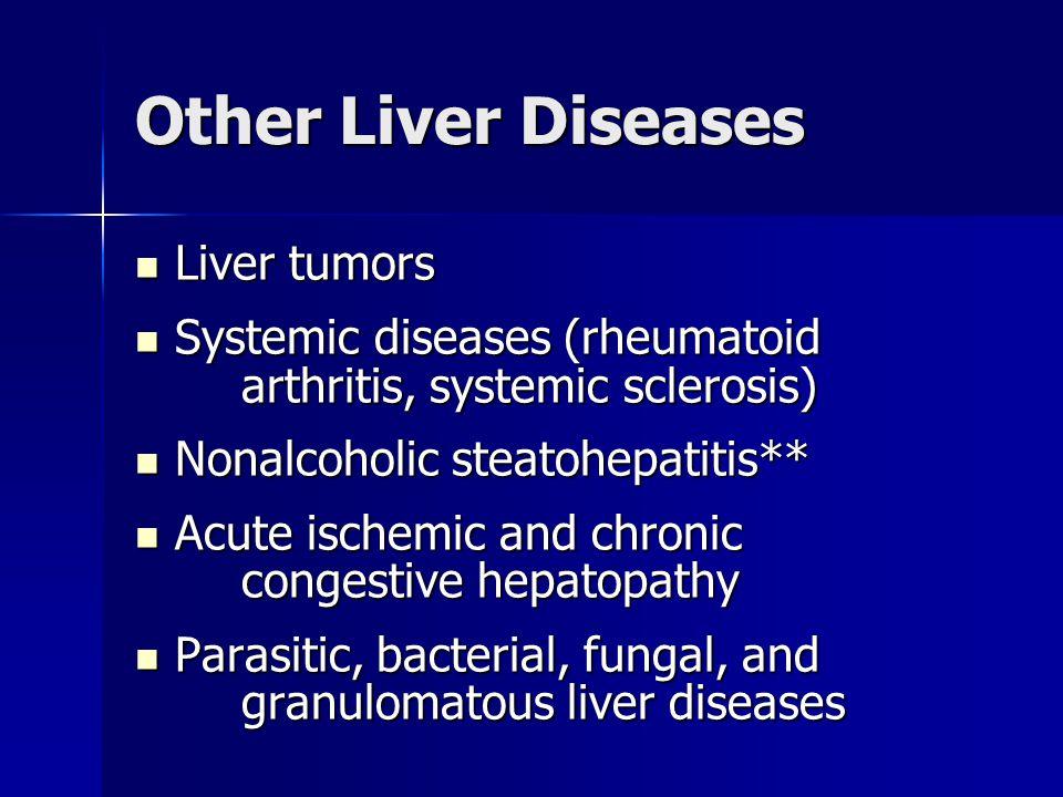 Other Liver Diseases Liver tumors Liver tumors Systemic diseases (rheumatoid arthritis, systemic sclerosis) Systemic diseases (rheumatoid arthritis, s