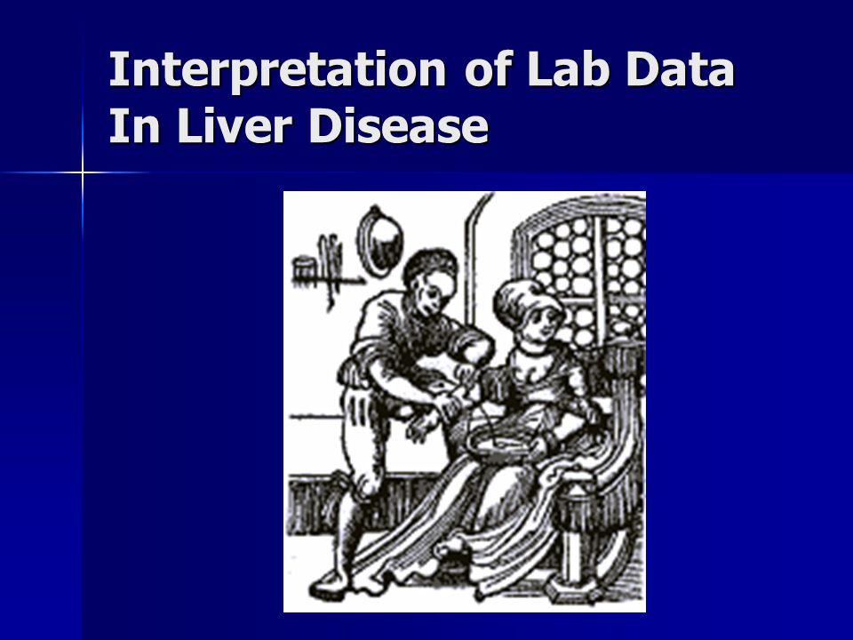 Interpretation of Lab Data In Liver Disease