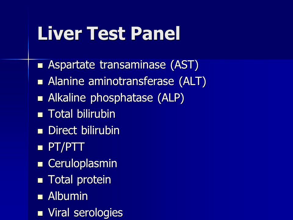 Liver Test Panel Aspartate transaminase (AST) Aspartate transaminase (AST) Alanine aminotransferase (ALT) Alanine aminotransferase (ALT) Alkaline phos